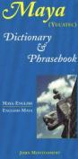Maya-English / English-Maya (Yucatec) Dictionary and Phrasebook