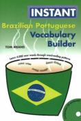 Instant Brazilian Portuguese Vocabulary Builder