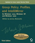 Group Policy, Profiles, and IntelliMirror for Windows 2003, Windows XP and Windows 2000