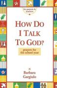 How Do I Talk to God