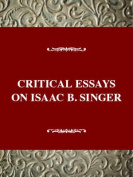 Critical Essays on Isaac B. Singer