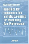 Guidelines for Instrumentation and Measurements for Monitoring Dam Performance