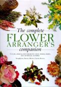 The Complete Flower Arranger's Companion