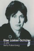 Else Lasker-Schuler: A Life