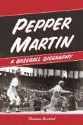 Pepper Martin, the Red Blood of Baseball