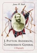 J. Patton Anderson, Confederate General