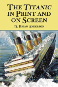 """The """"""""Titanic"""""""" in Print and on Screen"""