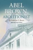 Abel Brown, Abolitionist