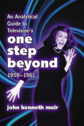 "An Analytical Guide to Television's """"One Step Beyond"""", 1959-1961"