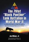 """The 761st """"Black Panther"""" Tank Battalion in World War II"""