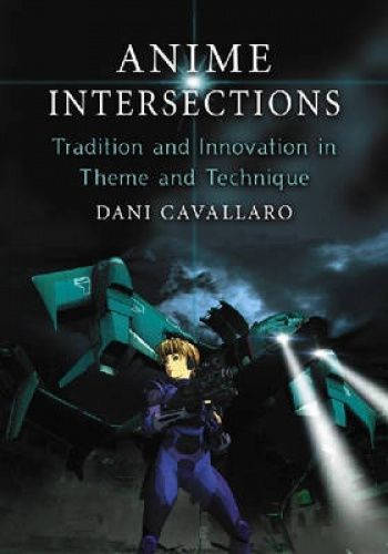 Anime Intersections: Tradition and Innovation in Theme and Technique.
