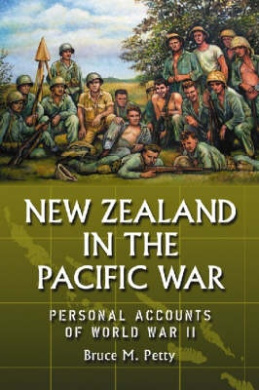 New Zealand in the Pacific War: Personal Accounts of World War II