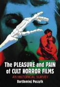 The Pleasure and Pain of Cult Horror Films