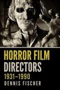 Horror Film Directors, 1931-1990
