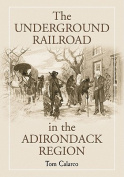 The Underground Railroad in the Adirondack Region