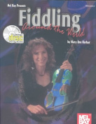 Fiddling Around the World [With CD]