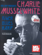 Charlie Musselwhite Power Blues Harp [With CD]