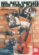 Mel Bay's Complete Irish Fiddle Player [With CD (Audio)]