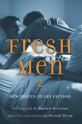 Fresh Men: New Voices in Gay Fiction