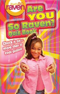That's So Raven: Are You So Raven? - Quiz Book (That's So Raven (Numbered Paperback))