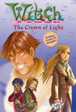 W.I.T.C.H. Chapter Book: The Crown of Light - Book #11