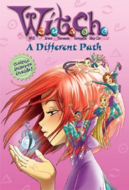 W.I.T.C.H. Chapter Book: A Different Path - Book #13