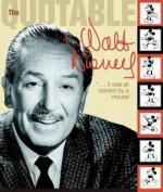 The Quotable Walt Disney
