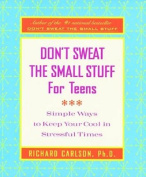 Don't Sweat the Small Stuff for Teens Journal (Don't Sweat the Small Stuff