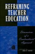 Reframing Teacher Education