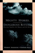 Mighty Stories, Dangerous Rituals