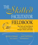 The Skilled Facilitator Fieldbook
