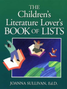 The Childrens Literature Lovers Book of Lists (J-B Ed
