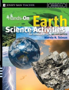 Hands-On Earth Science Activities for Grades K-6 (J-B Ed