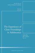 The Experience of Close Friendship in Adolescence