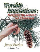 Worship Innovations - Hanging the Greens for C