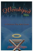 They Worshiped Him