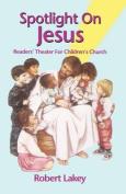 Spotlight on Jesus