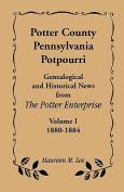 Potter County, Pennsylvania Potpourri, Volume 1, The Years 1880-1884