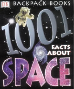 1001 Facts about Space (DK Backpack Books