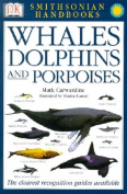 Whales, Dolphins and Porpoises (Smithsonian Handbooks