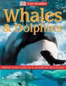 Whales & Dolphins (Eye Wonder)