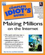 Complete Idiot's Guide to Making Millions on the Internet
