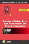 MCSE Designing a Microsoft Windows Server 2003 Active Directory and Network Infrastructure Exam Cram 2 (Exam Cram 70-297) [With CDROM]