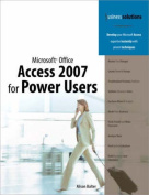 Microsoft Office Access 2007 for Power Users