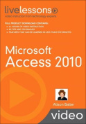Microsoft Access 2010 LiveLessons