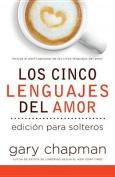 Cinco Lenguajes del Amor Para Solteros, Los [Spanish]