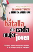 La Batalla de Cada Mujer Joven [Spanish]