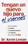 Tengan un Nuevo Hijo Para el Viernes [Spanish]