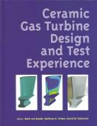 Ceramic Gas Turbine Design and Test Experience
