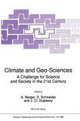 Climate and Geo-sciences: A Challenge for Science and Society in the 21st Century (NATO Science Series